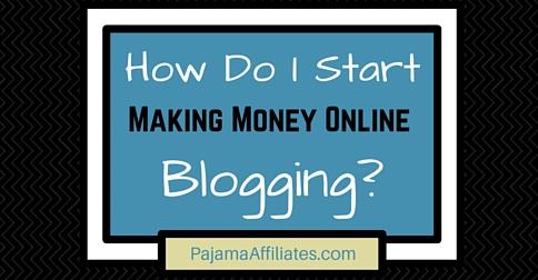 How Do I Start Making Money Online Blogging