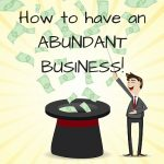 How do You Have an Abundant Business? Work on Your Relationship with Money!!