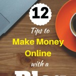 12 Tips to Make Money Online with a Blog …LIKE A BOSS!