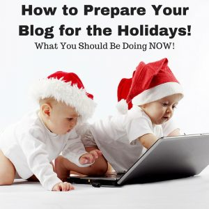 Preparing a blog for the holidays