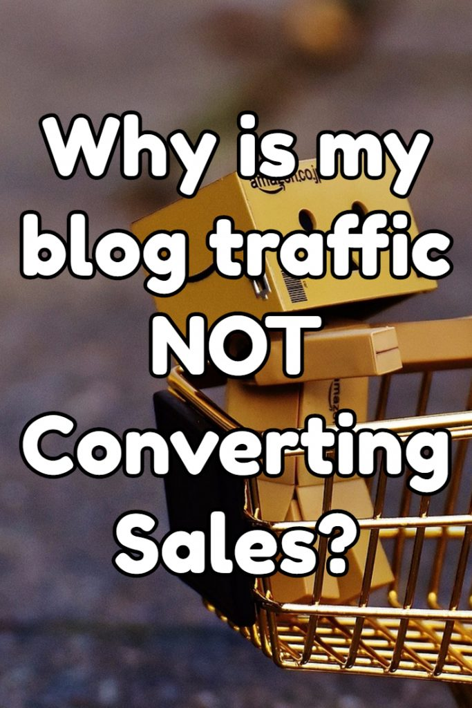 Why is my blog traffic not converting to sales?