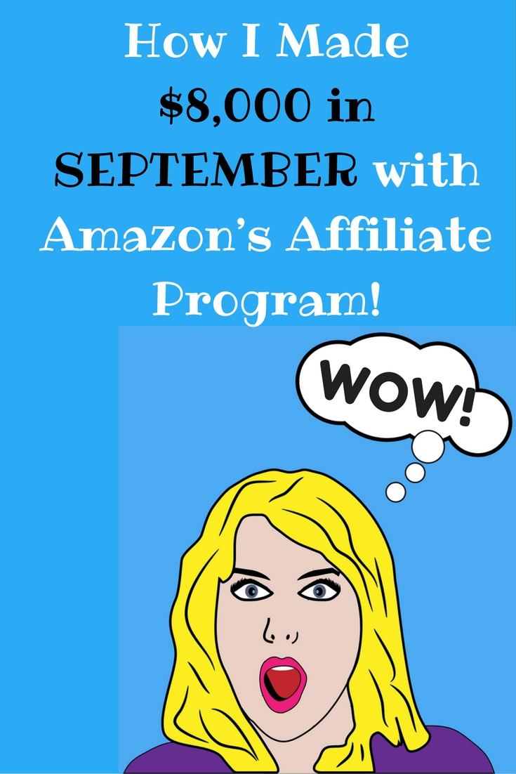 How I Made $8K in ONE MONTH with Amazon's Affiliate Program
