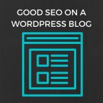 What Does Good SEO on a WordPress Blog Look Like?