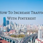 Easy Way To Increase Traffic With Pinterest to Your Blog!