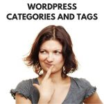 How Important Are WordPress Categories and Tags?  How Should I Use Them?